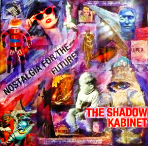 The Shadow Kabinet - Nostalgia For The Future
